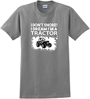 Farmer Gifts I Don't Snore I Dream I'm a Tractor T-Shirt