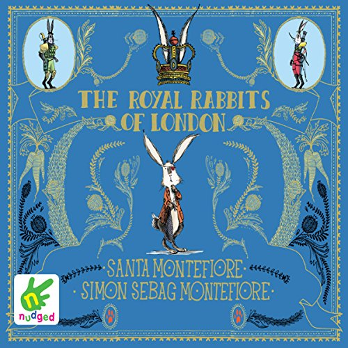 The Royal Rabbits of London                   By:                                                                                                                                 Santa Montefiore,                                                                                        Simon Sebag Montefiore                               Narrated by:                                                                                                                                 Mike Grady                      Length: 2 hrs and 39 mins     Not rated yet     Overall 0.0