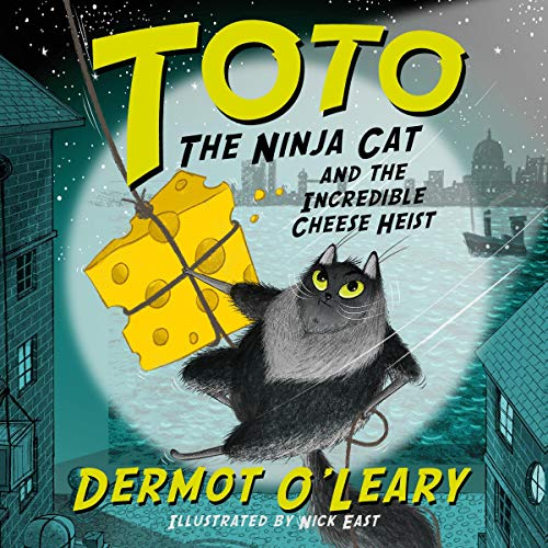 Toto the Ninja Cat and the Incredible Cheese Heist audiobook cover art