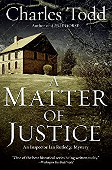 A Matter of Justice (Inspector Ian Rutledge Book 11) by [Charles Todd]