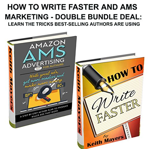 How to Write Faster and AMS Marketing - Double Bundle Deal audiobook cover art