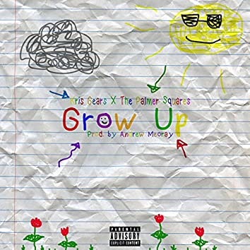 Grow Up (feat. The Palmer Squares)