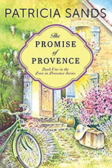 The Promise of Provence (Love in Provence Book 1) by [Patricia Sands]