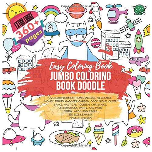 Jumbo Coloring Book Doodle. Easy Coloring Book - Over 360 Pictures themes include: Vegetable, Money, Fruits, Gadgets, Garden, Good Night, Outer Space, ... Extra Large 360+ pages. Big size 8,5x8,5 in