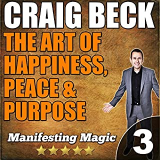 The Art of Happiness, Peace, & Purpose: Manifesting Magic Part 3 audiobook cover art