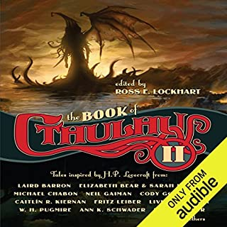 The Book of Cthulhu II     More Tales Inspired by H. P. Lovecraft              Auteur(s):                                                                                                                                 Ross E. Lockhart (editor)                               Narrateur(s):                                                                                                                                 Teresa DeBerry,                                                                                        Fleet Cooper                      Durée: 22 h et 5 min     1 évaluation     Au global 5,0