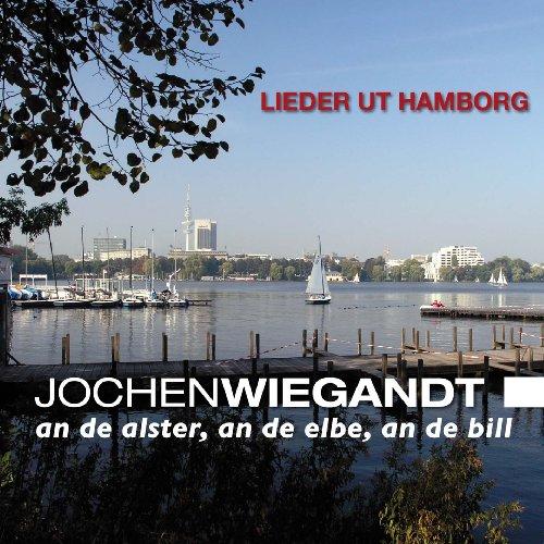 Lieder ut Hamborg - an de alster, an de elbe, an de bill