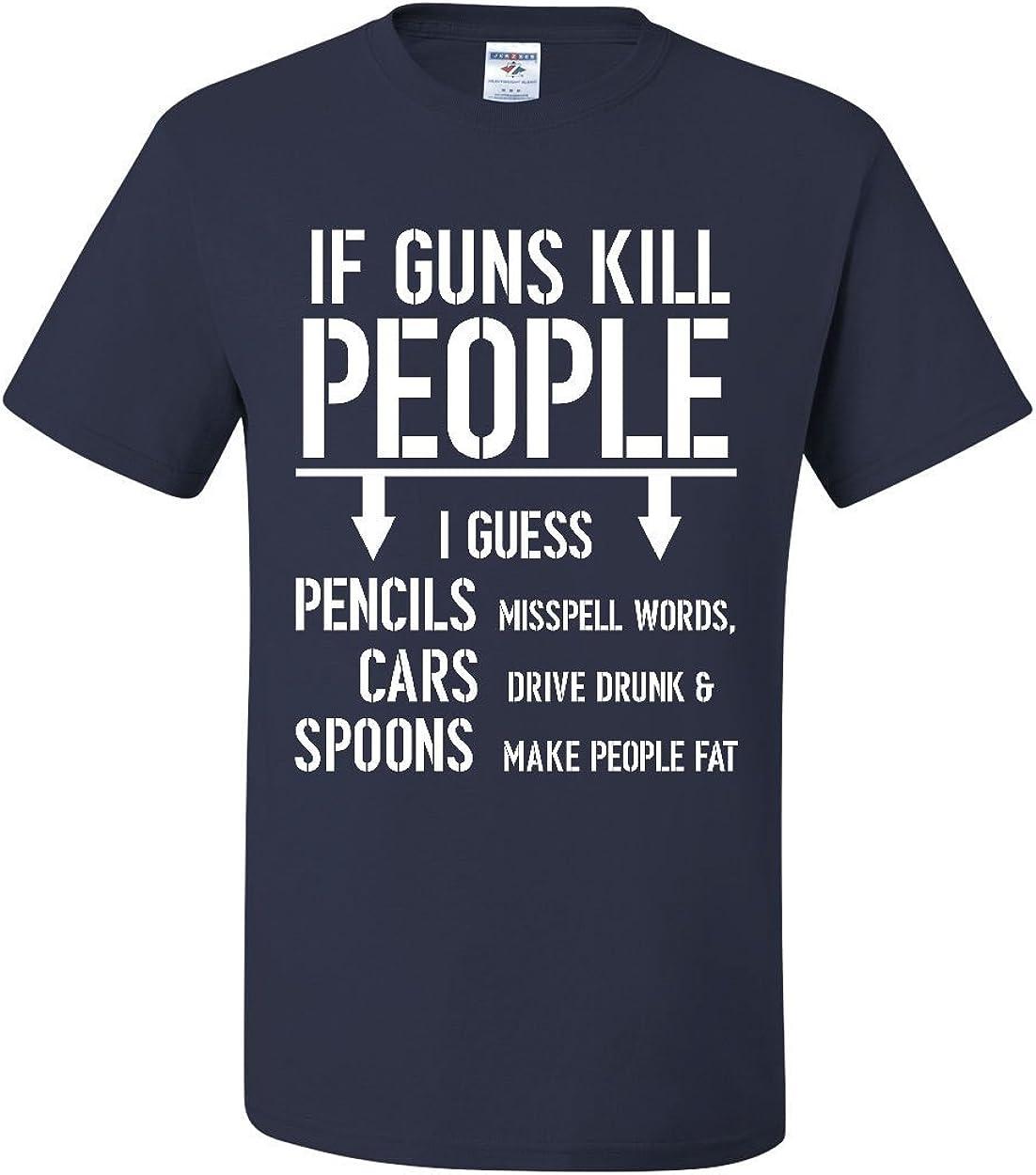 If Guns Kill People T-Shirt 2nd Gun Rights 2A 5 ☆ popular Funny Me Amendment Max 60% OFF