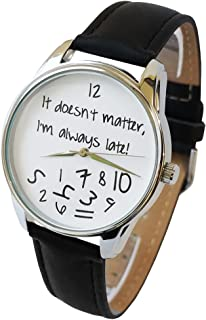 Black White It Doesn't Matter, I'm Always Late Watch, Unisex Wrist Watch, Funny Wrist Watch, Every Watch Comes in A Beautiful Gift Box and with an Additional Band