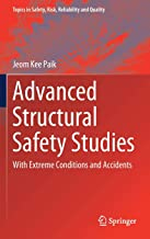 Advanced Structural Safety Studies: With Extreme Conditions and Accidents