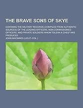 The Brave Sons of Skye ؛ containg The وضباط الجيش السجلات (جمع الطبيعية من مصادر أصلية) من الضباط الرائدة ، non-commissioned ، و privat
