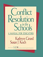Conflict Resolution in the Schools: A Manual for Educators