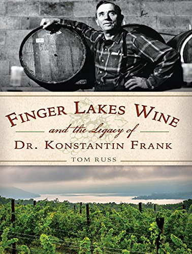 Finger Lakes Wine and the Legacy of Dr. Konstantin Frank (American Palate) (English Edition)