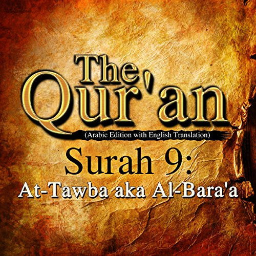 The Qur'an (Arabic Edition with English Translation): Surah 9 - At-Tawba aka Al-Bara'a                   By:                                                                                                                                 One Media iP LTD                               Narrated by:                                                                                                                                 A Haleem                      Length: 1 hr and 54 mins     Not rated yet     Overall 0.0