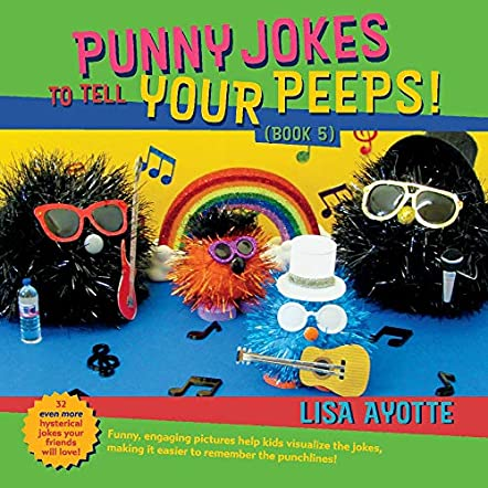Punny Jokes To Tell Your Peeps! (Book 5)