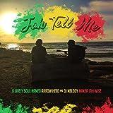 Jah Tell Me