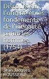 Discours sur l'origine et les fondements de l'inégalité parmi les hommes (1754) - Format Kindle - 3,23 €