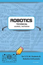 ROBOTICS TECHNICAL JOURNAL NOTEBOOK - for STEM Students & Robotics Enthusiasts: Build Ideas, Code Plans, Parts List, Troubleshooting Notes, Competition Results, Meeting Minutes, SKY DO PLAIN1