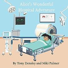 Alice's Wonderful Hospital Adventure (Hospital Adventures)