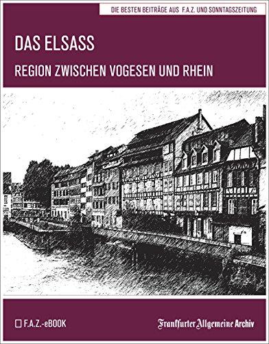 Das Elsass: Region zwischen Vogesen und Rhein