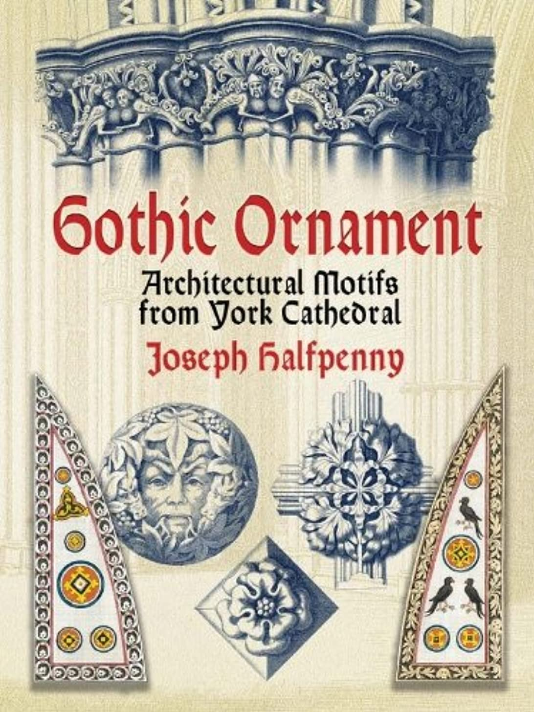 コジオスコシルエットジョガーGothic Ornament: Architectural Motifs from York Cathedral (Dover Pictorial Archive) (English Edition)