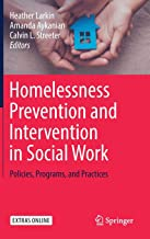 Homelessness Prevention and Intervention in Social Work: Policies, Programs, and Practices