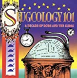 Slugcology 101: A Decade of Doug and The Slugs von Doug and The Slugs