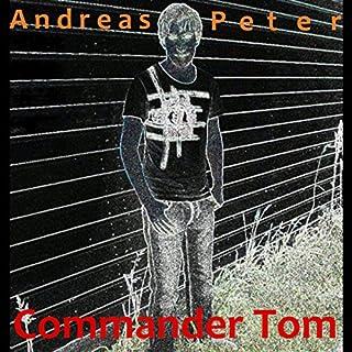 Commander Tom                   Autor:                                                                                                                                 Andreas Peter                               Sprecher:                                                                                                                                 Andreas Peter                      Spieldauer: 1 Std. und 25 Min.     4 Bewertungen     Gesamt 2,0