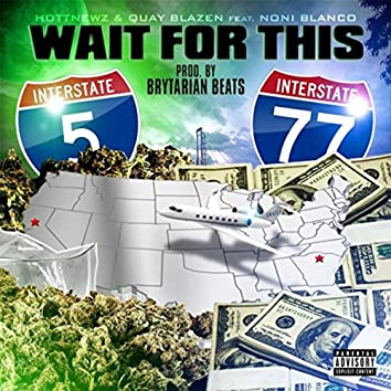 Wait for This (feat. Noni Blanco)