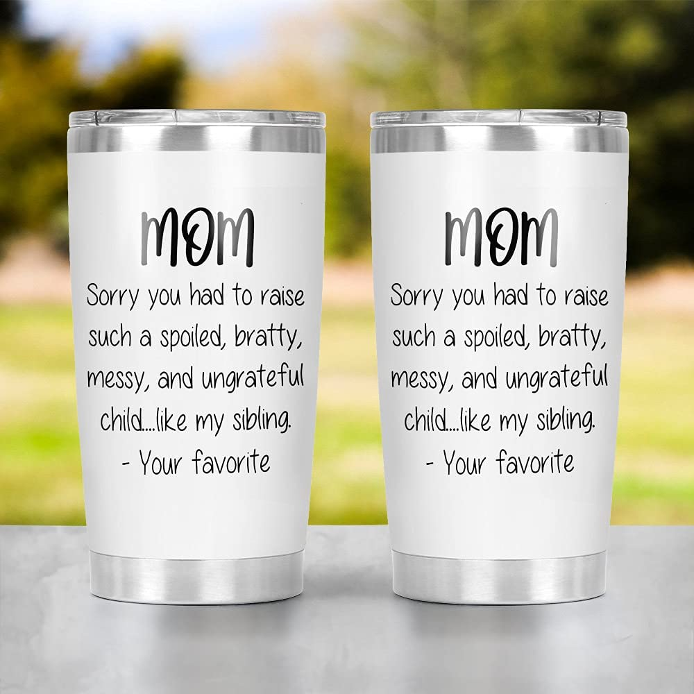 Funny Mom Stainless Steel Tumbler Cup Yours You Max 50% OFF Sorry Brand new 20 P-e Oz