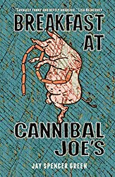 Breakfast at Cannibal Joe's by Jay Spencer Green book cover