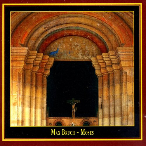 Max Bruch: Moses (Oratorio Opus 67)