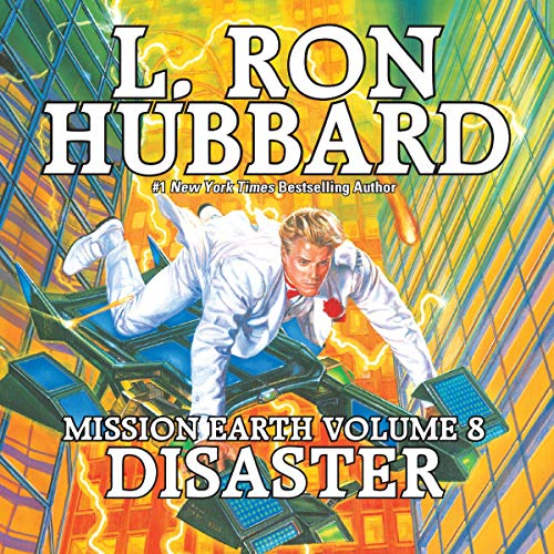 Disaster     Mission Earth, Volume 8              By:                                                                                                                                 L. Ron Hubbard                               Narrated by:                                                                                                                                 L. Ron Hubbard                      Length: 2 hrs and 50 mins     3 ratings     Overall 3.0