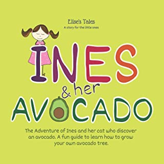 Elise´s Tales - A story for the little ones - Inés And Her Avocado: Educational tales for children, a little bedtime story for children from 4 years old