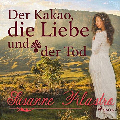 Der Kakao, die Liebe und der Tod (Liebe und Tod 2) audiobook cover art