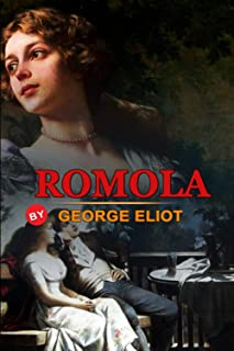 ROMOLA BY GEORGE ELIOT : Classic Edition Annotated Illustrations: Classic Edition Annotated Illustrations