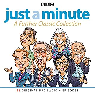 Just A Minute: A Further Classic Collection     22 archive episodes of the much-loved BBC radio comedy game              By:                                                                                                                                 BBC Audio                               Narrated by:                                                                                                                                 Nicholas Parsons                      Length: 10 hrs and 19 mins     67 ratings     Overall 4.7