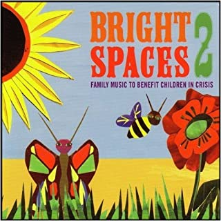 Bright Spaces - Family Music to Benefit Children in Crisis [Vol. 2]