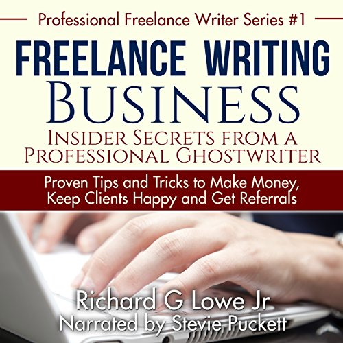 Freelance Writing Business: Insider Secrets from a Professional Ghostwriter audiobook cover art