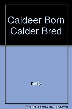 Caldeer Born Calder Bred