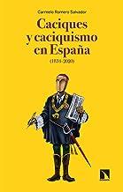 Caciques y caciquismo en España (1834-2020): 827 (Mayor)