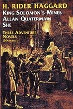 Three Adventure Novels:  She, King Solomon's Mines, Allan Quatermain