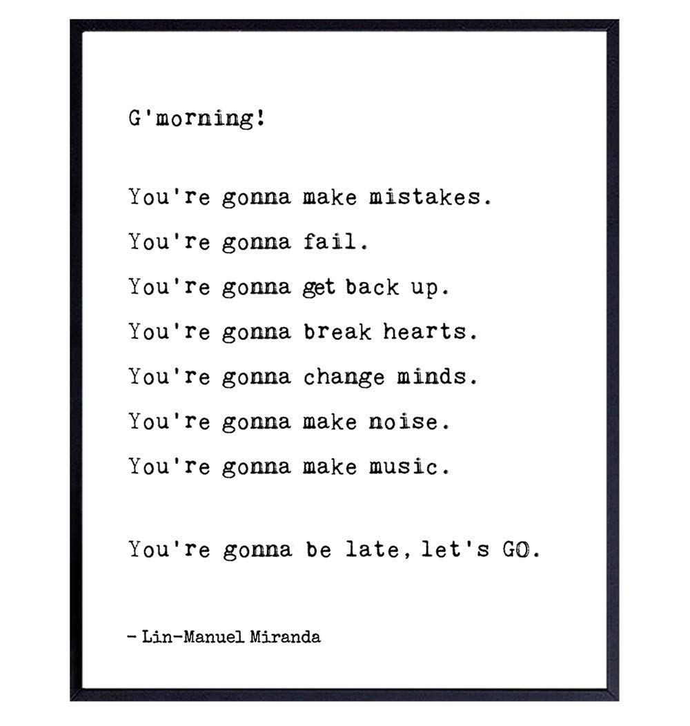 Lin Manuel Miranda Home Decor - Hamilton Musical Inspirational Quote Wall Art - Encouragement Poster for Bedroom, Bathroom, Living Room Decoration - Positive Motivational Gift for Women, Men, Teens