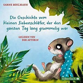 Die Geschichte vom kleinen Siebenschläfer, der den ganzen Tag lang grummelig war                   Autor:                                                                                                                                 Sabine Bohlmann                               Sprecher:                                                                                                                                 Sabine Bohlmann                      Spieldauer: 23 Min.     Noch nicht bewertet     Gesamt 0,0