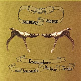 Everywhere and His Nasty Parlour Tricks by Modest Mouse EP edition (2001) Audio CD by Unknown (0100-01-01?
