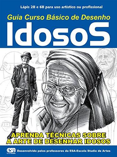 Guia Curso Básico de Desenho - Idosos (Curso de Desenho Livro 1) (Portuguese Edition)