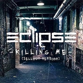 Killing Me (Sellout Version)