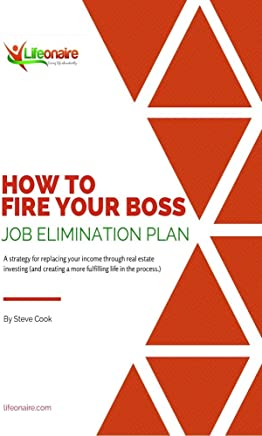 How to Fire Your Boss: A one year job elimination plan (English Edition)