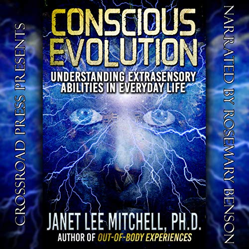 Conscious Evolution: Understanding Extrasensory Abilities in Everyday Life audiobook cover art