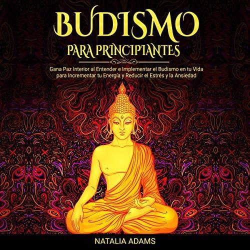 Budismo para Principiantes Buddhism for Beginners Gana Paz Interior al Entender e Implementar product image